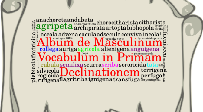 Album de Masculinum Vocabulum in Primam Declinationem